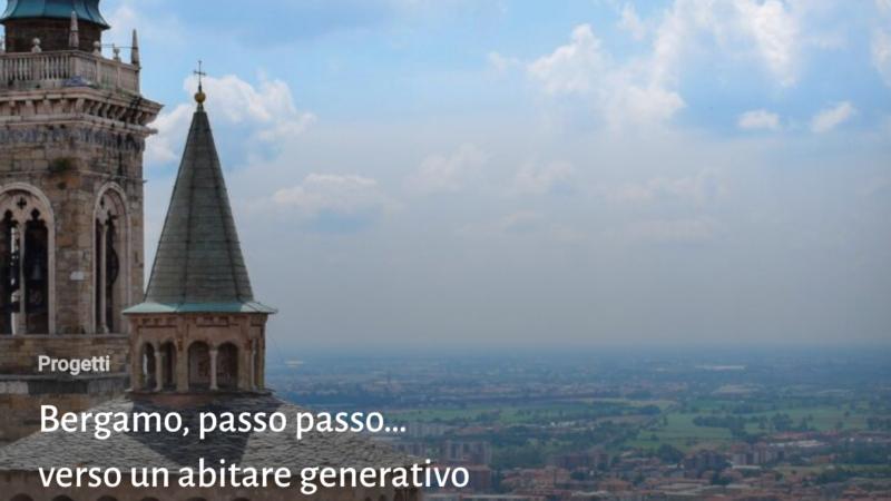 Bergamo, passo passo… verso un abitare generativo